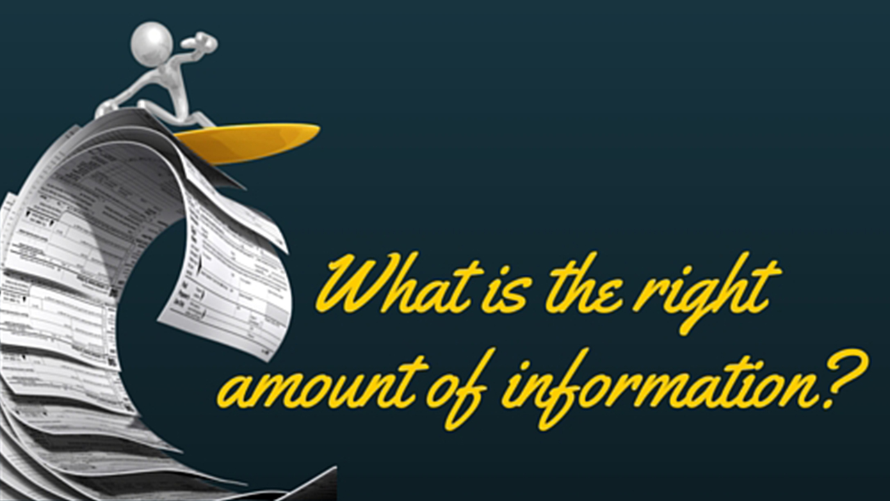 What is the right amount of information? (or Right Size your Data)