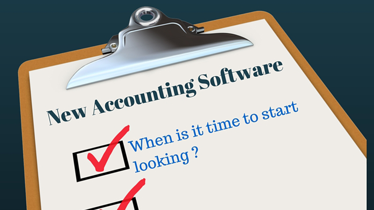 When is it time to look for new accounting software?