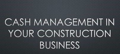 Cash Management in Your Construction Business: The Cash Cycle