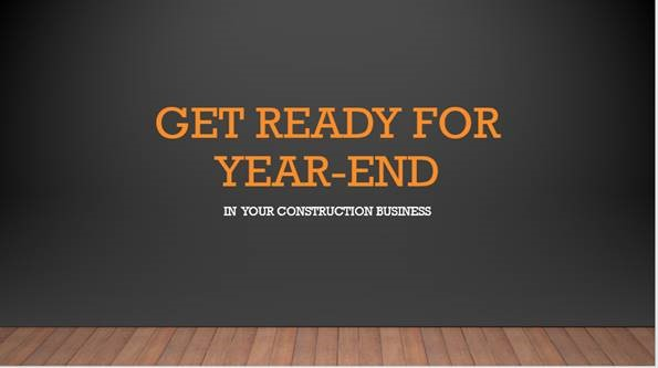 Year-End and Tax Planning for Your Construction Business