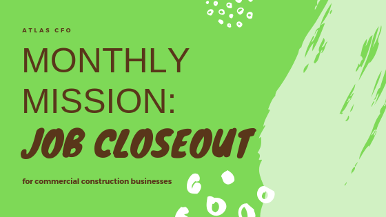 Monthly Mission: Job Closeout Checklist