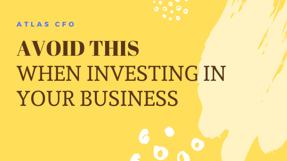 Avoid This When Investing in Your Business