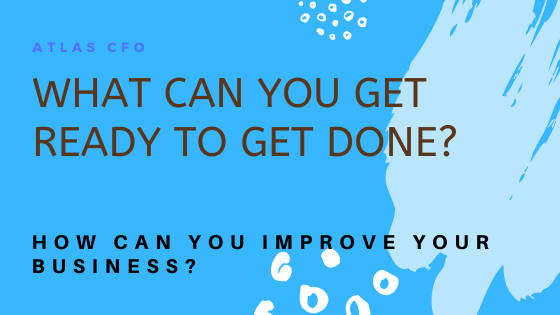 What Can You Get Ready to Get Done?
