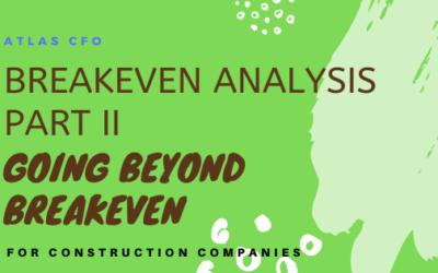 Break-even Analysis Part II – Going Beyond Break-even